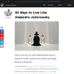 82 Ways to Live Like Alejandro Jodorowsky