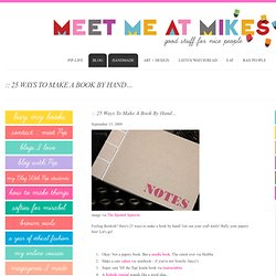 :: Meet Me At Mikes: :: 25 Ways To Make A Book By Hand...