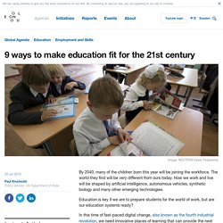 9 ways to make education fit for the 21st century