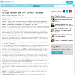 Live Green - 16 Ways To Make The Most Of What You Have