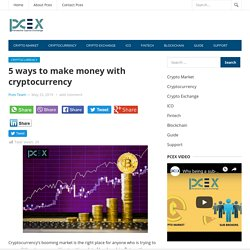 5 Ways to Make Money with Cryptocurrency