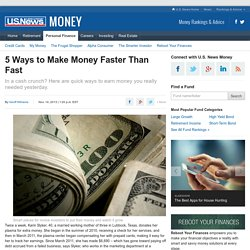 5 Ways to Make Money Faster Than Fast