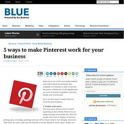 5 ways to make Pinterest work for your business