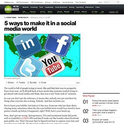 5 ways to make it in a social media world