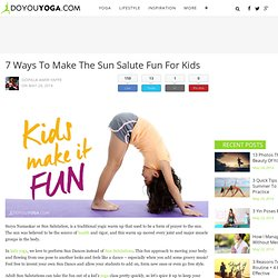 7 Ways to Make The Sun Salute Fun For Kids