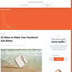 22 Ways to Make Your Facebook Ads Better