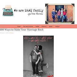 100 Ways to Make Your Marriage Rock