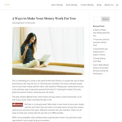 4 Ways to Make Your Money Work For You