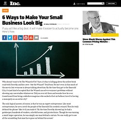 6 Ways to Make Your Small Business Look Big