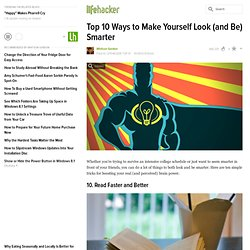 Top 10 Ways to Make Yourself Look (and Be) Smarter