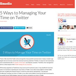 5 Ways to Managing Your Time on Twitter | Smedio | The New Media and Social Web Guide for Business and Marketers