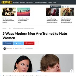 5 Ways Modern Men Are Trained to Hate Women