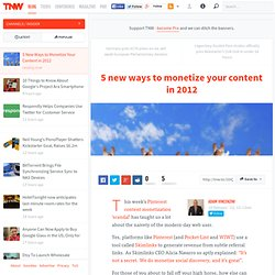5 New Ways to Monetize Your Content in 2012