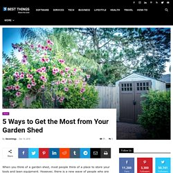 5 Ways to Get the Most from Your Garden Shed