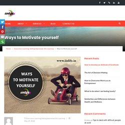 Ways to Motivate yourself - iinlife