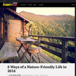 6 Ways of a Nature-Friendly Life in 2016 from It is a fun world