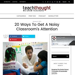 20 Ways To Get A Noisy Classroom's Attention