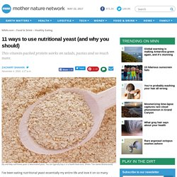 11 ways to use nutritional yeast (and why you should)