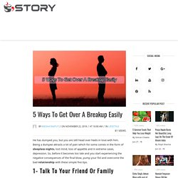 5 Ways To Get Over A Breakup Easily