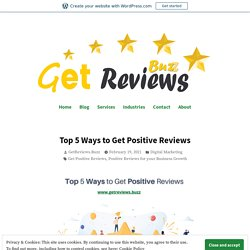 Top 5 Ways to Get Positive Reviews – Buy Reviews Online