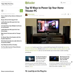 Top 10 Ways to Power Up Your Home Theater PC - Lifehacker