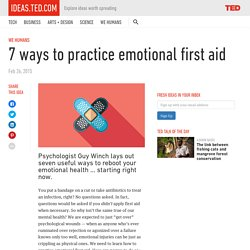 7 ways to practice emotional first aid