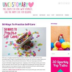 50 Ways To Practice Self-Care
