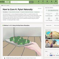 3 Ways to Cure H. Pylori Naturally