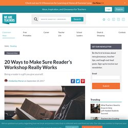 20 Ways To Make Sure a Reader's Workshop Succeeds