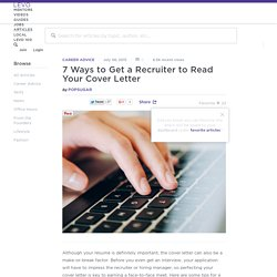 7 Ways to Get a Recruiter to Read Your Cover Letter