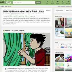 3 Ways to Remember Your Past Lives