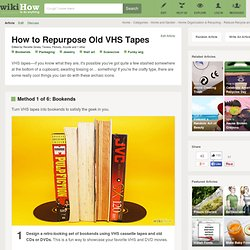 How to Repurpose Old VHS Tapes: 5 steps (with pictures)