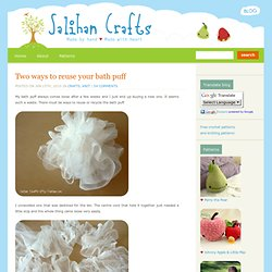 Two ways to reuse your bath puff | Salihan Crafts Blog