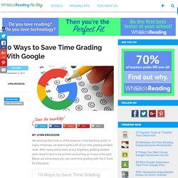 10 Ways to Save Time Grading With Google