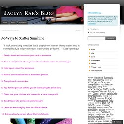 50 Ways to Scatter Sunshine « Jaclyn Rae's Blog
