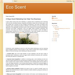 4 Ways Scent Marketing Can Help Your Business