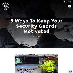 5 Ways To Keep Your Security Guards Motivated