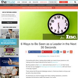 6 Ways to Be Seen as a Leader in the Next 30 Seconds