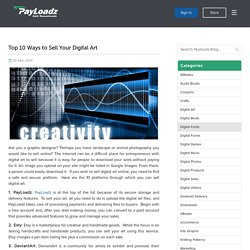 Top 10 Ways To Sell Your Digital Art