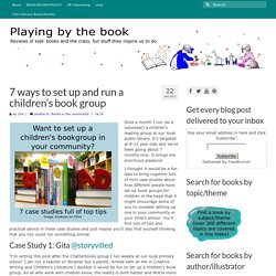 7 ways to set up and run a children's book group