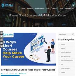 8 Ways Short Courses Help Make Your Career