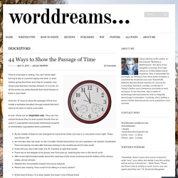 44 Ways to Show the Passage of Time