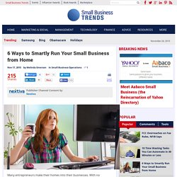 6 Ways to Smartly Run Your Small Business from Home
