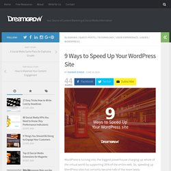 9 Ways to Speed Up Your WordPress Site - DreamGrow