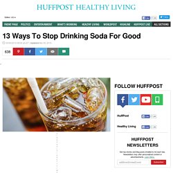 13 Ways To Stop Drinking Soda For Good