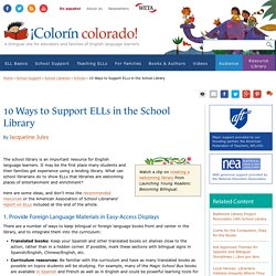 10 Ways to Support ELLs in the School Library