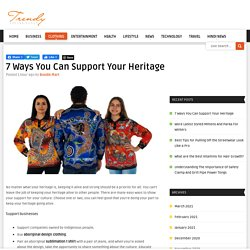 7 Ways You Can Support Your Heritage