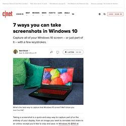 7 ways you can take screenshots in Windows 10