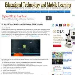 12 Ways Teachers Can use Google Classroom