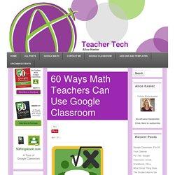 60 Ways Math Teachers Can Use Google Classroom